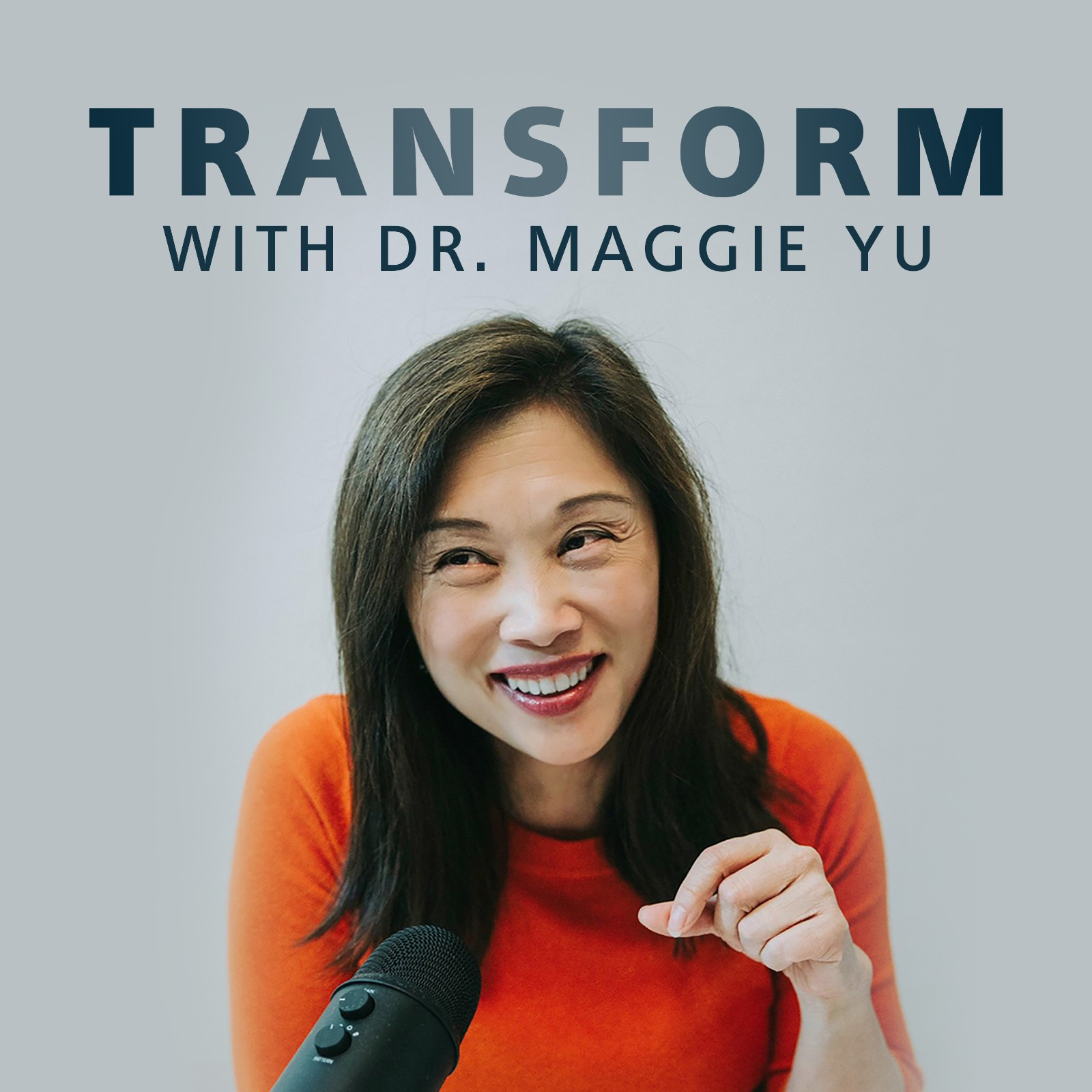 Transform with Dr. Maggie Yu